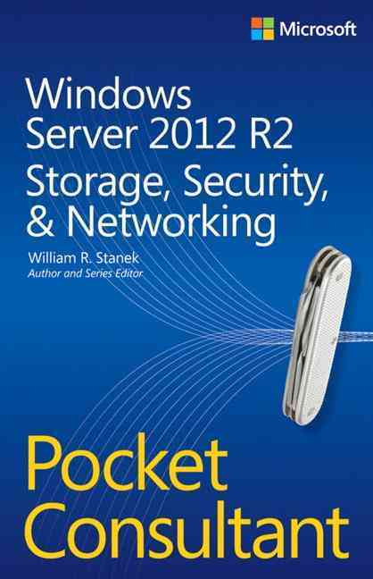 Windows Server 2012 R2 Pocket Consultant By Stanek, William R.