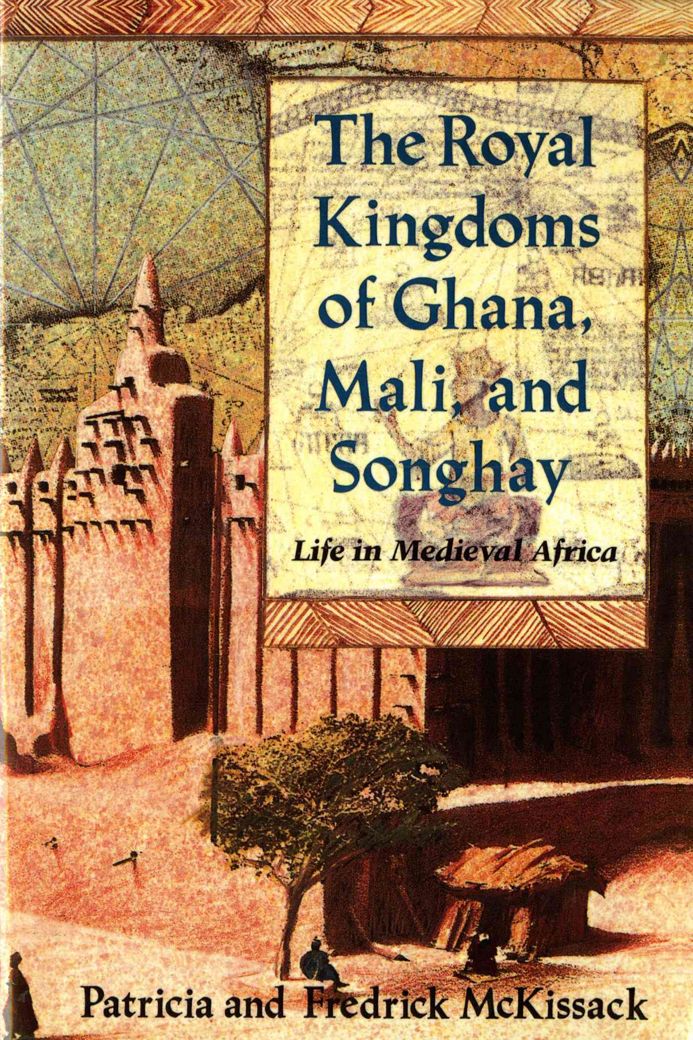 The Royal Kingdoms of Ghana, Mali and Songhay By McKissack, Pat/ McKissack, Fredrick