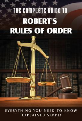 The Complete Guide to Robert's Rules of Order Made Easy By Cook, Rita